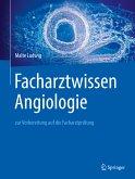 Facharztwissen Angiologie (eBook, PDF)