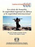 La crisis de Somalia, la seguridad regional en África y la seguridad internacional (eBook, ePUB)