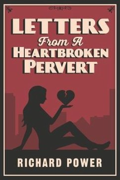 Letters from a Heartbroken Pervert (eBook, ePUB) - Power, Richard