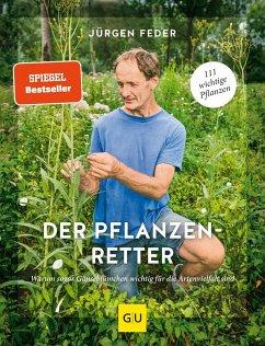 Der Pflanzenretter - Feder, Jürgen