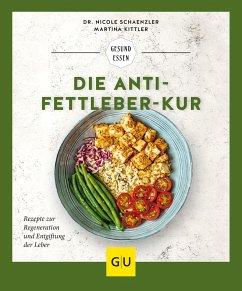 Die Anti-Fettleber-Kur - Schaenzler, Nicole;Kittler, Martina