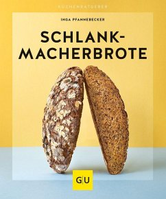 Schlankmacher-Brote - Pfannebecker, Inga