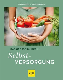 Das große GU Buch Selbstversorgung - Hudak, Renate;Harazim, Harald