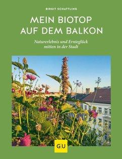 Mein Biotop auf dem Balkon - Schattling, Birgit