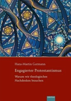 Engagierter Protestantismus - Gutmann, Hans-Martin