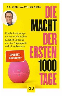 Die Macht der ersten 1000 Tage - Riedl, Matthias