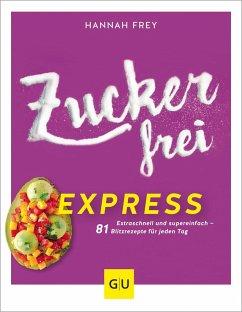 Zuckerfrei express - Frey, Hannah