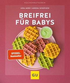 Breifrei für Babys - Merz, Lena;Schäflein, Annina