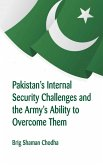 Pakistan's Internal Security Challenges and The Army's Ability to Overcome Them