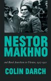 Nestor Makhno and Rural Anarchism in Ukraine, 1917-1921