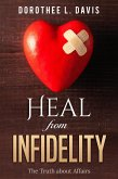 Heal from Infidelity: The Truth about Affairs (Relationship Healing, #2) (eBook, ePUB)