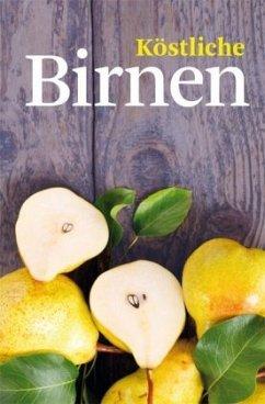 Köstliche Birnen - Mohr, Heike