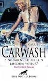 Carwash - sind wir nicht alle ein bisschen Voyeur?   Erotischer Roman