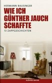 Wie ich Günther Jauch schaffte (Mängelexemplar)