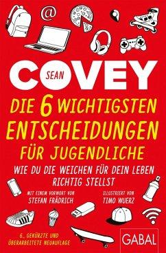 Die 6 wichtigsten Entscheidungen für Jugendliche (eBook, PDF) - Covey, Sean