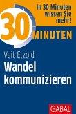 30 Minuten Wandel kommunizieren (eBook, PDF)