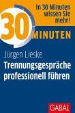 30 Minuten Trennungsgespräche professionell führen (eBook, PDF)