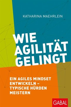 Wie Agilität gelingt (eBook, PDF) - Maehrlein, Katharina