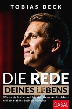 Die Rede deines Lebens (eBook, PDF) - Beck, Tobias