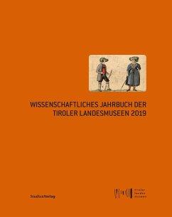 Wissenschaftliches Jahrbuch der Tiroler Landesmuseen 2019 (eBook, ePUB)