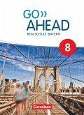 Go Ahead 8. Jahrgangsstufe - Ausgabe für Realschulen in Bayern - Schülerbuch