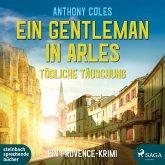 Ein Gentleman in Arles - Tödliche Täuschung / Peter Smith Bd.3 (2 MP3-CDs)