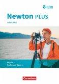 Newton plus 8. Jahrgangsstufe - Wahlpflichtfächergruppe II-III - Arbeitsheft mit Lösungen. Bayern