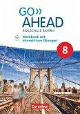 Go Ahead 8. Jahrgangsstufe - Ausgabe für Realschulen in Bayern - Workbook mit interaktiven Übungen auf scook.de