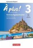 À plus ! - Nouvelle édition - Bayern - Band 3 - Schulaufgabentrainer mit Audios und Lösungen online