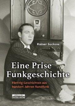 Eine Prise Funkgeschichte - Suckow, Rainer