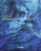 Gisela Brunke-Mayerhofer: Werkverzeichnis 1966-2018