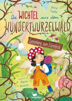 Einladung zum Elfenfest / Die Wichtel aus dem Hundertwurzelwald Bd.1 - Taube, Anna