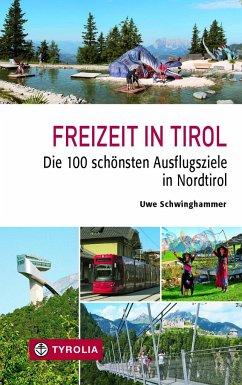 Freizeit in Tirol - Schwinghammer, Uwe