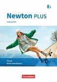 Newton plus 8. Jahrgangsstufe - Wahlpflichtfächergruppe I - Arbeitsheft mit Lösungen. Bayern