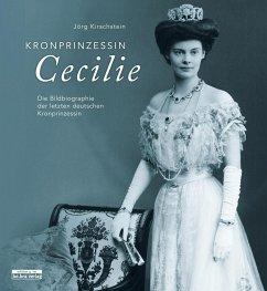 Kronprinzessin Cecilie - Kirschstein, Jörg