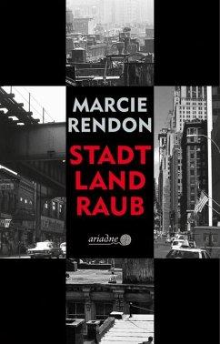 Stadt, Land, Raub - Rendon, Marcie