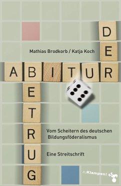 Der Abiturbetrug - Brodkorb, Mathias; Koch, Katja