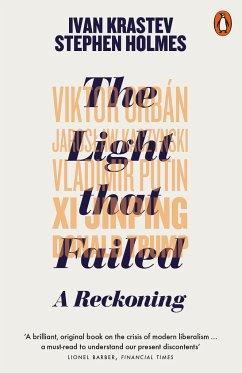 The Light that Failed - Krastev, Ivan; Holmes, Stephen