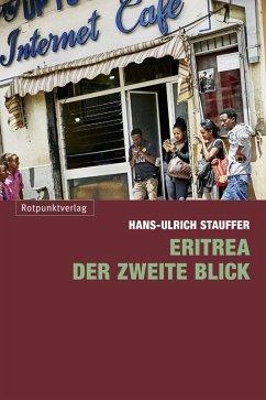 Eritrea - der zweite Blick (eBook, ePUB) - Stauffer, Hans-Ulrich