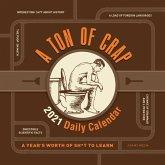 A Ton of Crap 2021 Daily Calendar