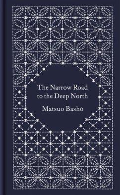 The Narrow Road to the Deep North - Basho, Matsuo