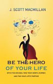 Be the Hero of Your Life