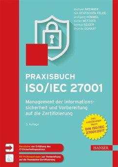 Praxisbuch ISO/IEC 27001 (eBook, PDF) - Brenner, Michael; Felde, Nils; Hommel, Wolfgang; Metzger, Stefan; Reiser, Helmut; Schaaf, Thomas