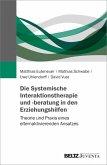 Die Systemische Interaktionstherapie und -beratung in den Erziehungshilfen (eBook, PDF)