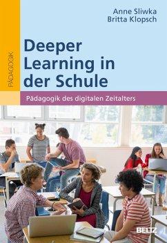 Deeper Learning in der Schule (eBook, PDF) - Sliwka, Anne; Klopsch, Britta