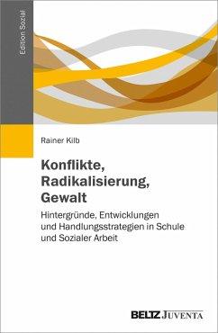 Konflikte, Radikalisierung, Gewalt (eBook, PDF) - Kilb, Rainer