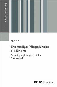 Ehemalige Pflegekinder als Eltern (eBook, PDF) - Klein, Ingrid