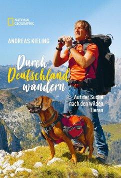 Durch Deutschland wandern (eBook, ePUB) - Kieling, Andreas
