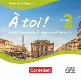 À toi ! - Bayern - Band 2, 2 Audio-CDs / À toi! Realschule Bayern 2