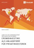 Crowdinvesting als Anlageform für Privatinvestoren. Lohnt sich ein Crowdinvestment für private Kapitalgeber?